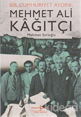 Bir Cumhuriyet Aydını: Mehmet Ali Kağıtçı, Mehmet Sarıoğlu