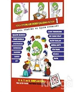 Zeka Oyunları Dersi Çalışma Kitabı 1 - Akıl Yürütme ve İşlem Oyunları