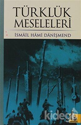 Türklük Meseleleri, İsmail Hami Danişmend