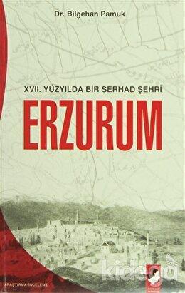 17. Yüzyılda Bir Serhad Şehri Erzurum
