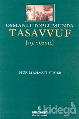 Osmanlı Toplumunda Tasavvuf 19. Yüzyıl, Hür Mahmut Yücer
