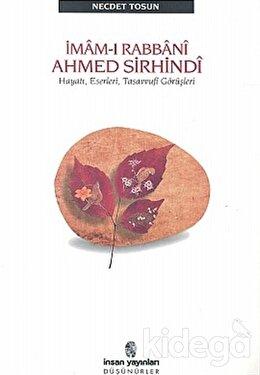 İmam-ı Rabbani Ahmed Sirhindi Hayatı, Eserleri, Tasavvufi Görüşleri, Necdet Tosun