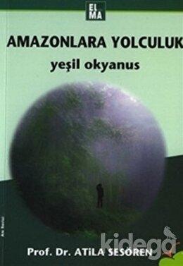 Amazonlara Yolculuk  Yeşil Okyanus