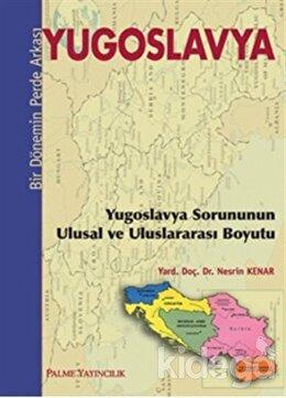 Yugoslavya - Bir Dönemin Perde Arkası