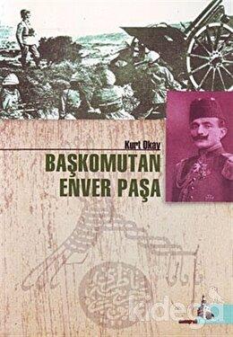 Başkomutan Enver Paşa, Kurt Okay