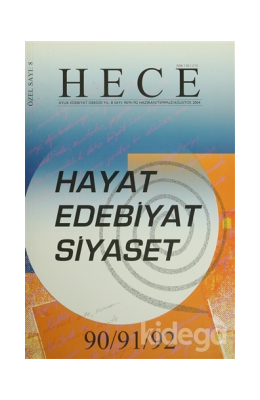 Hece Aylık Edebiyat Dergisi Hayat Edebiyat Siyaset Özel Sayısı: 8 - 90/91/92 (Ciltsiz)