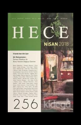 Hece Aylık Edebiyat Dergisi Sayı: 256 - Nisan 2018