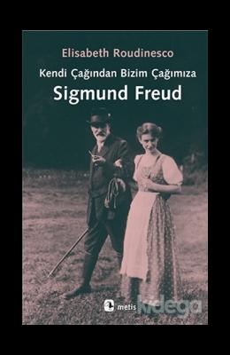 Kendi Çağından Bizim Çağımıza Sigmund Freud