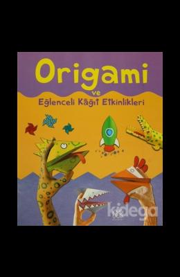 Eğlenceli Kağıt Etkinlikleri ve Origami